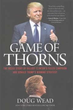 Product Game of Thorns: The Inside Story of Hillary Clinton's Failed Campaign and Donald Trump's Winning Strategy