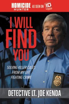 Product I Will Find You: Solving Killer Cases from My Life Fighting Crime