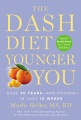 Product The Dash Diet Younger You: Shed 20 Years-and Pounds-in Just 10 Weeks, Includes PDF of Recipes, Tables, and Charts; Library Edition