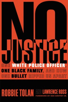 Product No Justice: One White Police Officer, One Black Family, and How One Bullet Ripped Us Apart