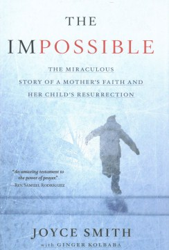 Product The Impossible: The Miraculous Story of a Mother's Faith and Her Child's Resurrection