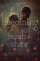 Product The becoming of Noah Shaw