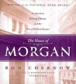 Product The House of Morgan: An American Banking Dynasty and the Rise of Modern Finance