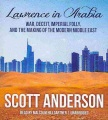 Product Lawrence in Arabia: War, Deceit, Imperial Folly, and the Making of the Modern Middle East