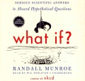 Product What If?: Serious Scientific Answers to Absurd Hypothetical Questions: Library Edition