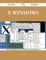 Product X Windows 125 Success Secrets: 125 Most Asked Questions on X Windows - What You Need to Know
