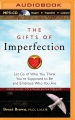 Product The Gifts of Imperfection: Let Go of Who You Think You're Suppose to Be and Embrace Who You Are: Your Guide to a Wholehearted Life