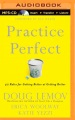 Product Practice Perfect: 42 Rules for Getting Better at Getting Better