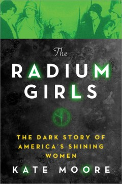 Product The Radium Girls: The Dark Story of America's Shining Women