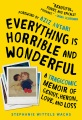 Product Everything Is Horrible and Wonderful: A Tragicomic Memoir of Genius, Heroin, Love, and Loss