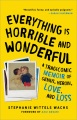 Product Everything Is Horrible and Wonderful: A Tragicomic Memoir of Genius, Heroin, Love and Loss