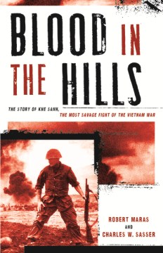 Product Blood in the Hills: The Story of Khe Sanh, the Most Savage Fight of the Vietnam War