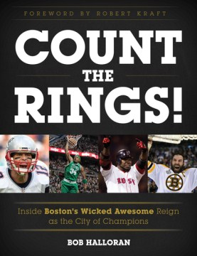 Product Count the Rings!: Inside Boston's Wicked Awesome Reign As the City of Champions