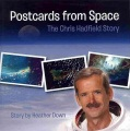 Product Postcards from Space: The Chris Hadfield Story