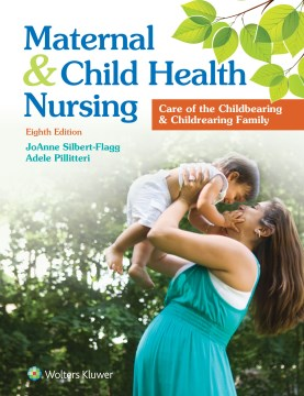Product Maternal & Child Health Nursing: Care of the Childbearing & Childbearing Family