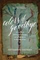 Product Colors of Goodbye: A Memoir of Holding On, Letting Go, and Reclaiming Joy in the Wake of Loss