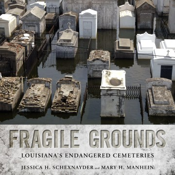 Product Fragile Grounds: Louisiana's Endangered Cemeteries
