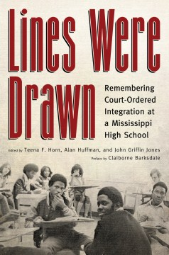 Product Lines Were Drawn: Remembering Court-Ordered Integration at a Mississippi High School