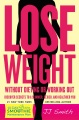 Product Lose Weight Without Dieting or Working Out: Discover Secrets to a Slimmer, Sexier, and Healthier You