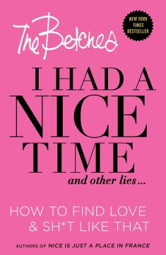 Product I Had a Nice Time and Other Lies: How to Find Love & Sh*t Like That