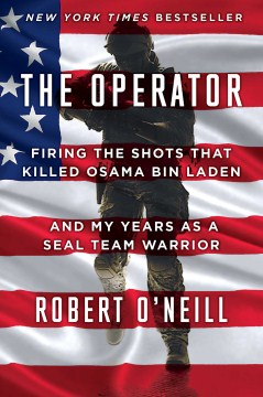 Product The Operator: Firing the Shots That Killed Osama Bin Laden and My Years As a SEAL Team Warrior