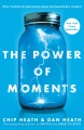 Product The Power of Moments: Why Certain Experiences Have Extraordinary Impact
