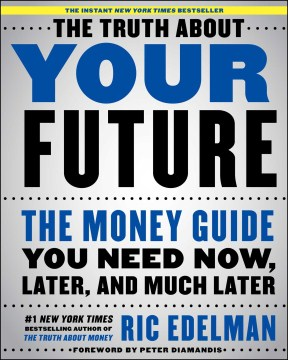 Product The Truth About Your Future: The Money Guide You Need Now, Later, and Much Later