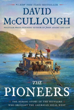Product The Pioneers: The Heroic Story of the Settlers Who Brought the American Ideal West