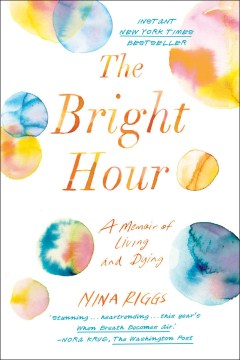 Product The Bright Hour: A Memoir of Living and Dying