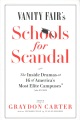Product Vanity Fair's Schools for Scandal: The Inside Dramas at 16 of America's Most Elite Campuses-Plus Oxford!
