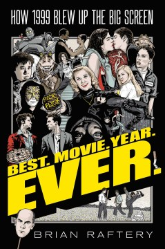 Product Best Movie Year Ever: How 1999 Blew Up the Big Screen