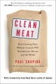 Product Clean Meat: How Growing Meat Without Animals Will Revolutionize Dinner and the World
