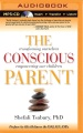 Product The Conscious Parent: Transforming Ourselves, Empowering Our Children