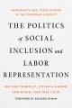 Product The Politics of Social Inclusion and Labor Represe