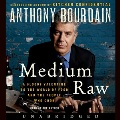 Product Medium Raw: A Bloody Valentine to the World of Food and the People Who Cook: Library Edition