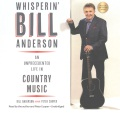 Product Whisperin' Bill Anderson: An Unprecedented Life in Country Music: Library Edition