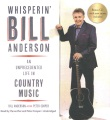 Product Whisperin' Bill Anderson: An Unprecedented Life in Country Music, Bonus CD with New Music Included