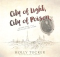 Product City of Light, City of Poison: Murder, Magic, and the First Police Chief of Paris: Library Edition