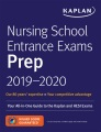 Product Nursing School Entrance Exams Prep 2019-2020: Your All-in-One Guide to the Kaplan and HESI Exams