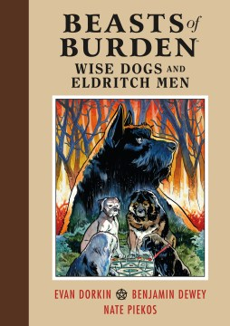 Product Beasts of Burden: Wise Dogs and Eldritch Men