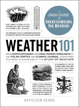Product Weather 101: From Doppler Radar and Long-Range Forecasts to the Polar Vortex and Climate Change, Everything You Need to Know About the Study of Weather