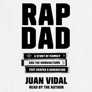 Product Rap Dad: A Story of Family and the Subculture That Shaped a Generation
