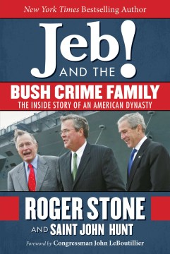 Product Jeb! and the Bush Crime Family: The Inside Story of an American Dynasty