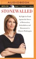 Product Stonewalled: My Fight for Truth Against the Forces of Obstruction, Intimidation, and Harassment in Obama's Washington