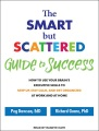 Product The Smart but Scattered Guide to Success: How to Use Your Brain's Executive Skills to Keep Up, Stay Calm, and Get Organized at Work and at Home