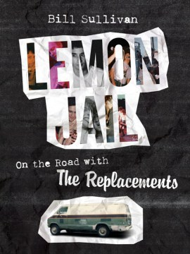 Product Lemon Jail: On the Road With the Replacements