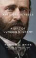 Product American Ulysses: A Life of Ulysses S. Grant - Library Edition