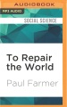 Product To Repair the World: Paul Farmer Speaks to the Next Generation