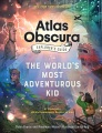 Product The Atlas Obscura Explorer's Guide for the World's Most Adventurous Kid