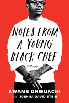 Product Notes from a Young Black Chef: A Memoir